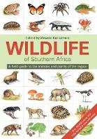Vincent Carruthers - Wildlife of Southern Africa: A field guide to the animals and plants of the region - 9781775843535 - V9781775843535