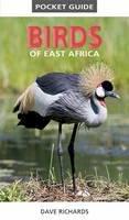Richards, Dave - Pocket Guide: Birds of East Africa - 9781775843610 - V9781775843610
