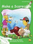 Holden, Pam. Illus: Storey, Jim - Make a Scarecrow - 9781776541331 - V9781776541331
