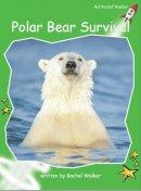 Walker, Rachel - Polar Bear Survival - 9781776541416 - V9781776541416