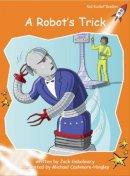 Gabolinscy, Jack. Illus: Cashmore-Hingley, Michael - Robot's Trick - 9781776541683 - V9781776541683