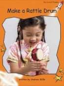 Wills, Andrew - Make a Rattle Drum - 9781776541805 - V9781776541805