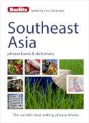Berlitz - Berlitz Language: Southeast Asia Phrase Book & Dictionary: Burmese, Thai, Vietnamese, Khmer & Lao (Berlitz Phrasebooks) - 9781780044507 - V9781780044507