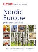 Berlitz - Berlitz Language: Nordic Europe Phrase Book & Dictionary: Norweigan, Swedish, Danish, & Finnish (Berlitz Phrasebooks) - 9781780044576 - V9781780044576