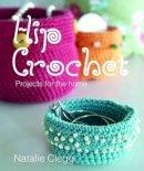 Clegg, Natalie - Hip Crochet - 9781780090559 - V9781780090559