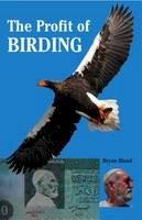 Bland, Bryan - The Profit of Birding - 9781780091242 - V9781780091242