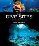 Jack Jackson - Top dive sites of the world - 9781780096407 - V9781780096407