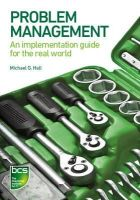 Hall, Michael G. - Problem Management: An implementation guide for the real world - 9781780172415 - V9781780172415