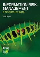 Sutton, David - Information Risk Management: A practitioner's guide - 9781780172651 - V9781780172651