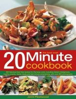 Fleetwood, Jenni - The Best Ever 20 Minute Cookbook: 200 fabulous fuss-free recipes for the busy cook, with over 800 step-by-step photographs - 9781780190525 - V9781780190525
