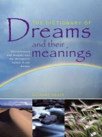 Craze, Richard - The Dictionary of Dreams and their Meanings: Interpretation and insights into the therapeutic nature of our dreams - 9781780191119 - V9781780191119