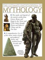 Cotterell, Arthur, Storm, Rachel - The Ultimate Encyclopedia of Mythology: The myths and legends of the ancient worlds, from Greece, Rome and Egypt to the Norse and Celtic lands, through Persia and India to China an - 9781780191881 - V9781780191881