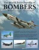 Crosby, Francis - The World Encyclopedia of Bombers: An illustrated A-Z directory of bomber aircraft - 9781780192055 - V9781780192055