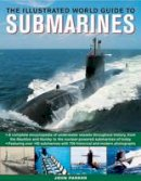 Parker, John - The Ilustrated World Guide to Submarines - 9781780192130 - V9781780192130