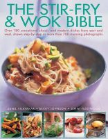 Vijayakar, Sunil, Johnson, Becky, Fleetwood, Jenni - The Stir-Fry & Wok Bible: Over 180 sensational classic and modern dishes from east and west, shown step-by-step in more than 700 stunning photographs - 9781780192222 - V9781780192222
