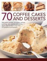Atkinson, Catherine - 70 Coffee Cakes and Desserts - 9781780192666 - V9781780192666