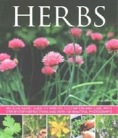 White, Susie - Herbs: An Illustrated Guide To Varieties, Cultivation And Care, With Step-By-Step Instructions And Over 160 Inspirational Photographs - 9781780193083 - V9781780193083