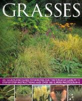 Chatterton, Jo - Grasses: An Illustrated Guide To Varieties, Cultivation And Care, With Step-By-Step Instructions And Over 160 Superb Photographs - 9781780193168 - V9781780193168