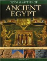 Gahlin, Lucia - Gods & Myths of Ancient Egypt: The Illustrated Guide To The Mythology, Religion And Culture - 9781780193328 - V9781780193328