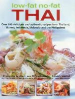 Bamforth, Jane - Low-Fat, No-Fat Thai & South-East Asian Cookbook: Over 150 low-fat recipes from Thailand, Burma, Indonesia, Malaysia and the Philippines, with over 750 step-by-step photographs - 9781780193618 - V9781780193618