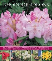 Hawthorne, Lin - Rhododendrons: An illustrated guide to varieties, cultivation and care, with step-by-step instructions and over 135 beautiful photographs - 9781780193649 - V9781780193649