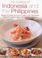 Basan, Ghillie, Laus, Vilma, Tan, Terry - The Cooking of Indonesia and the Philippines: Sensational Dishes From An Exotic Cuisine, With 150 Authentic Recipes Shown Step By Step In 750 Beautiful Photographs - 9781780193892 - V9781780193892