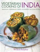 Baljekar, Mridula - Vegetarian Cooking of India: Traditions, ingredients, tastes, techniques and 80 classic recipes - 9781780194172 - V9781780194172