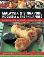 Basan, Ghillie, Tan, Terry, Laus, Vilma - Food and Cooking of Malaysia & Singapore, Indonesia & the Philippines: Over 340 Recipes Shown Step By Step In 1400 Beautiful Photographs - 9781780194240 - V9781780194240