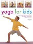 Gibbs, Bel - Yoga for Kids - 9781780194622 - V9781780194622