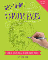 Bridgewater, Glyn - Dot-to-Dot: Famous Faces: Join The Dots To Reveal The Great History-Makers - 9781780194936 - V9781780194936