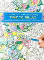 Southwater - Ultimate Calm Colouring: Time to Relax: 24 Giant-Sized Designs For Hours Of Creative Stress-Reduction - 9781780195049 - V9781780195049