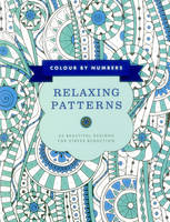 Bridgewater, Glyn - Colour by Numbers: Relaxing Patterns: 45 Beautiful Designs For Stress Reduction (Color By Numbers) - 9781780195063 - V9781780195063
