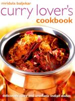 Baljekar, Mridula - Curry Lover's Cookbook: Deliciously Spicy And Aromatic Indian Dishes - 9781780195100 - V9781780195100