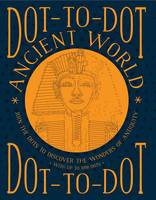 Bridgewater, Glyn - Dot-to-Dot: Ancient World: Join The Dots To Discover The Wonders Of Antiquity, With Up To 1098 Dots - 9781780195117 - V9781780195117