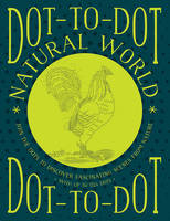 Bridgewater, Glyn - Dot-to-Dot: Natural World: Join The Dots To Discover Fascinating Scenes From Nature, With Up To 1324 Dots - 9781780195124 - V9781780195124
