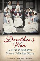 Crewdson, Dorothea - Dorothea's War: A First World War Nurse Tells Her Story - 9781780224824 - V9781780224824