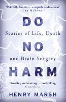 Marsh, Henry - Do No Harm: Stories of Life, Death and Brain Surgery - 9781780225920 - V9781780225920