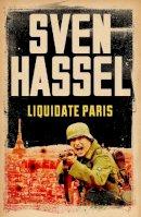 Hassel, Sven - Liquidate Paris - 9781780228150 - V9781780228150