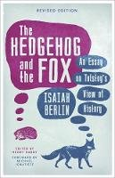 Berlin, Isaiah - The Hedgehog And The Fox: An Essay on Tolstoy's View of History - 9781780228426 - V9781780228426