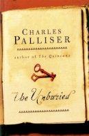 Palliser, Charles - The Unburied - 9781780229133 - V9781780229133