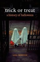 Morton, Lisa - Trick or Treat: A History of Halloween - 9781780231877 - V9781780231877