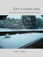 Weiss, Allen S. - Zen Landscapes: Perspectives on Japanese Gardens and Ceramics - 9781780231907 - V9781780231907