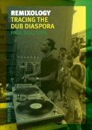 Sullivan, Paul - Remixology - 9781780231990 - V9781780231990
