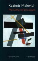 Crone, Rainer, Moos, David - Kazimir Malevich: The Climax of Disclosure - 9781780233796 - V9781780233796
