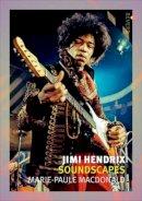 Macdonald, Marie-Paule - Jimi Hendrix: Soundscapes (Reverb) - 9781780235301 - V9781780235301
