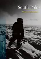 Leane, Elizabeth - South Pole: Nature and Culture (Earth) - 9781780235967 - V9781780235967
