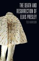 Harrison, Ted - The Death and Resurrection of Elvis Presley - 9781780236377 - V9781780236377