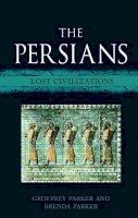 Parker, Geoffrey, Parker, Brenda - The Persians: Lost Civilizations - 9781780236506 - V9781780236506