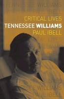 Ibell, Paul - Tennessee Williams (Critical Lives) - 9781780236629 - V9781780236629