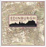 Fleet, Chris, MacCannell, Daniel - Edinburgh: Mapping the City - 9781780272450 - V9781780272450